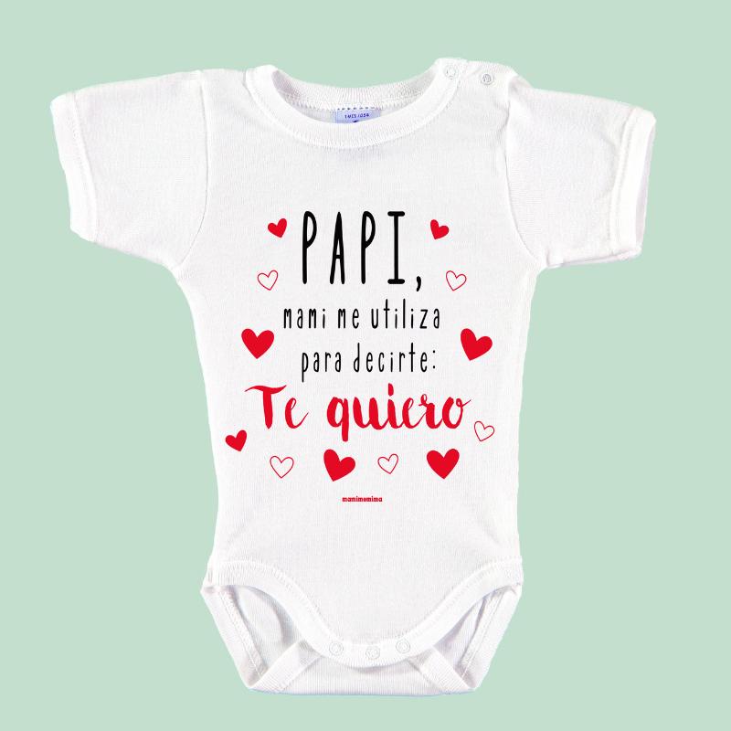 """Body Bebé """"Papi, Mami Me Utiliza Para Decirte, Te Quiero"""""""""""