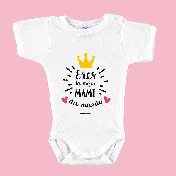"Body Bebé Frases Mamá ""Eres La Mejor Mami Del Mundo"""