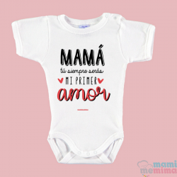 """Body Bebê """"Mãe, você sempre será meu primeiro amor"""""""